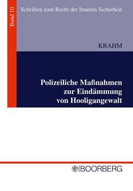 Abbildung von Krahm | Polizeiliche Maßnahmen zur Eindämmung von Hooligangewalt | 2007 | Eine Untersuchung unter besond... | 10