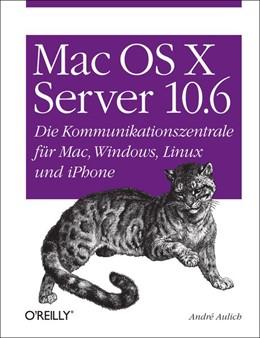 Abbildung von André Aulich   Mac OS X Server 10.6   2010   Die Kommunikationszentrale für...
