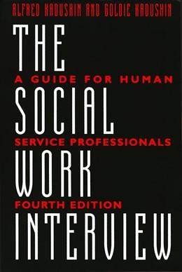 Abbildung von Kadushin | The Social Work Interview | 1997 | A Guide for Human Service Prof...