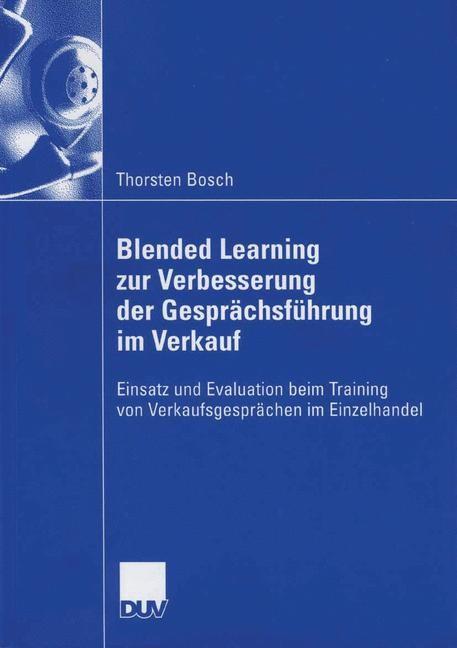 Blended Learning zur Verbesserung der Gesprächsführung im Verkauf   Bosch, 2006   Buch (Cover)