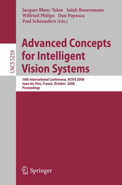 Advanced Concepts for Intelligent Vision Systems | Bourennane / Philips / Popescu / Scheunders, 2008 | Buch (Cover)