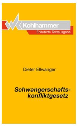 Abbildung von Ellwanger | Schwangerschaftskonfliktgesetz | 1997 | Erläuterte Textausgabe