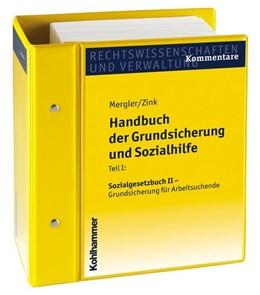 Abbildung von Mergler / Zink | Handbuch der Grundsicherung und Sozialhilfe | Loseblattwerk mit 42. Aktualisierung | 2019 | Teil I: SGB II – Grundsicherun...