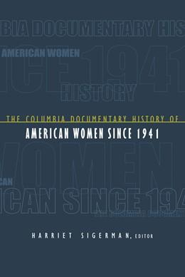 Abbildung von Sigerman | The Columbia Documentary History of American Women Since 1941 | 2003