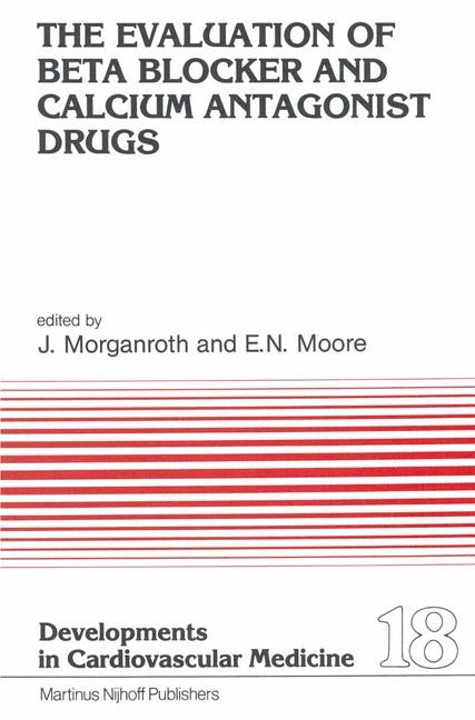 The Evaluation of Beat Blocker and Calcium Antagonist Drugs | Morganroth / Moore, 1982 | Buch (Cover)