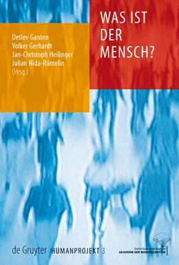 Abbildung von Ganten / Gerhardt | Was ist der Mensch? | 1. Auflage | 2008 | beck-shop.de