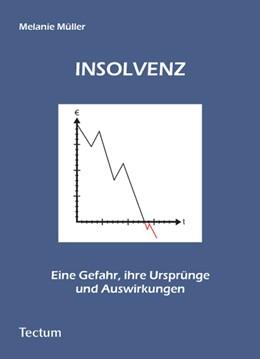 Abbildung von Müller | Insolvenz | 2006 | Eine Gefahr, ihre Ursprünge un...