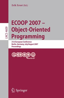 Abbildung von Ernst | ECOOP - Object-Oriented Programming | 2007 | 21th European Conference, Berl...