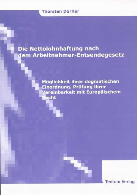 Abbildung von Dörfler | Die Nettolohnhaftung nach dem Arbeitnehmer-Entsendegesetz | 2002
