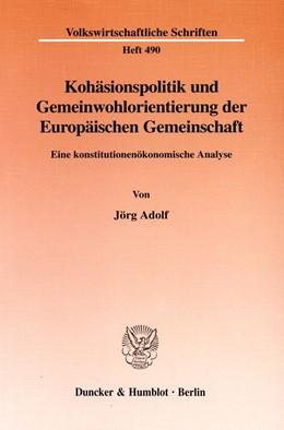 Abbildung von Adolf | Kohäsionspolitik und Gemeinwohlorientierung der Europäischen Gemeinschaft. | 1999 | Eine konstitutionenökonomische... | 490