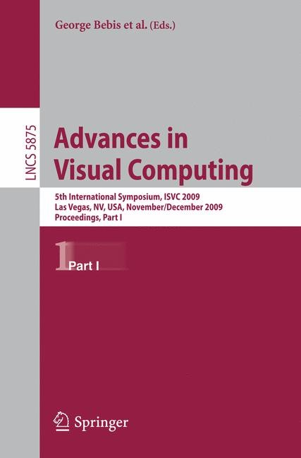 Advances in Visual Computing | Boyle / Parvin / Koracin / Kuno / Wang / Renato / Lindstrom / Hinkenjann / Encarnacao / Silva / Coming | 1st Edition., 2009 | Buch (Cover)