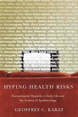 Abbildung von Kabat | Hyping Health Risks | 2008 | Environmental Hazards in Daily...