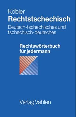 Abbildung von Köbler | Rechtstschechisch | 1. Auflage | 2004 | beck-shop.de