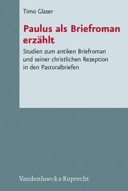 Abbildung von Glaser   Paulus als Briefroman erzählt   2009   Studien zum antiken Briefroman...   Band 076