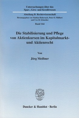 Abbildung von Meißner   Die Stabilisierung und Pflege von Aktienkursen im Kapitalmarkt- und Aktienrecht.   2005   164