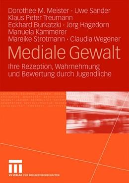 Abbildung von Meister / Sander / Treumann | Mediale Gewalt | 2008 | Ihre Rezeption, Wahrnehmung un...