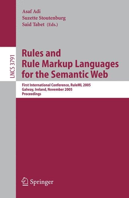 Rules and Rule Markup Languages for the Semantic Web | Adi / Stoutenburg / Tabet, 2005 | Buch (Cover)