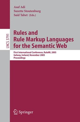 Abbildung von Adi / Stoutenburg / Tabet | Rules and Rule Markup Languages for the Semantic Web | 2005 | First International Conference...