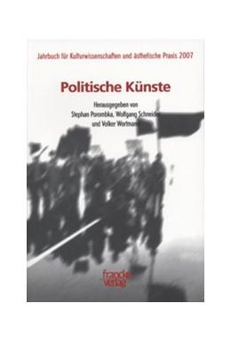 Abbildung von Porombka / Schneider / Wortmann | Jahrbuch Kulturwissenschaften und ästhetische Praxis 2007 | 2. Jahrgang | 2007 | Bd. 2 :Politische Künste