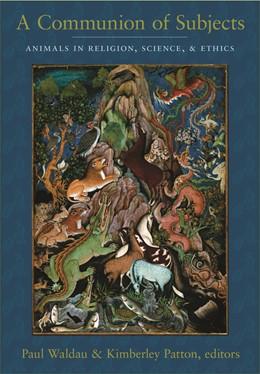 Abbildung von Waldau / Patton   A Communion of Subjects   2006   Animals in Religion, Science, ...