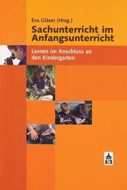 Abbildung von Gläser | Sachunterricht im Anfangsunterricht | 2007 | Lernen im Anschluss an den Kin...