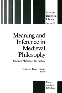 Abbildung von Kretzmann | Meaning and Inference in Medieval Philosophy | 1988 | Studies in Memory of Jan Pinbo... | 32
