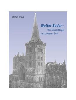 Abbildung von Kraus   Walter Bader   2001   Denkmalpflege in schwerer Zeit   9