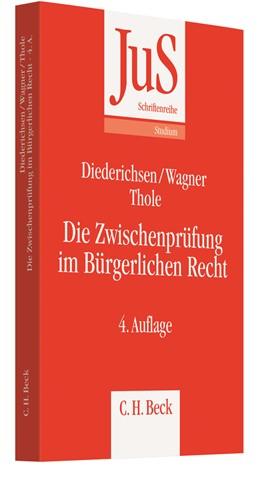 Abbildung von Diederichsen / Wagner / Thole | Die Zwischenprüfung im Bürgerlichen Recht | 4., vollständig überarbeitete Auflage | 2011 | Band 94