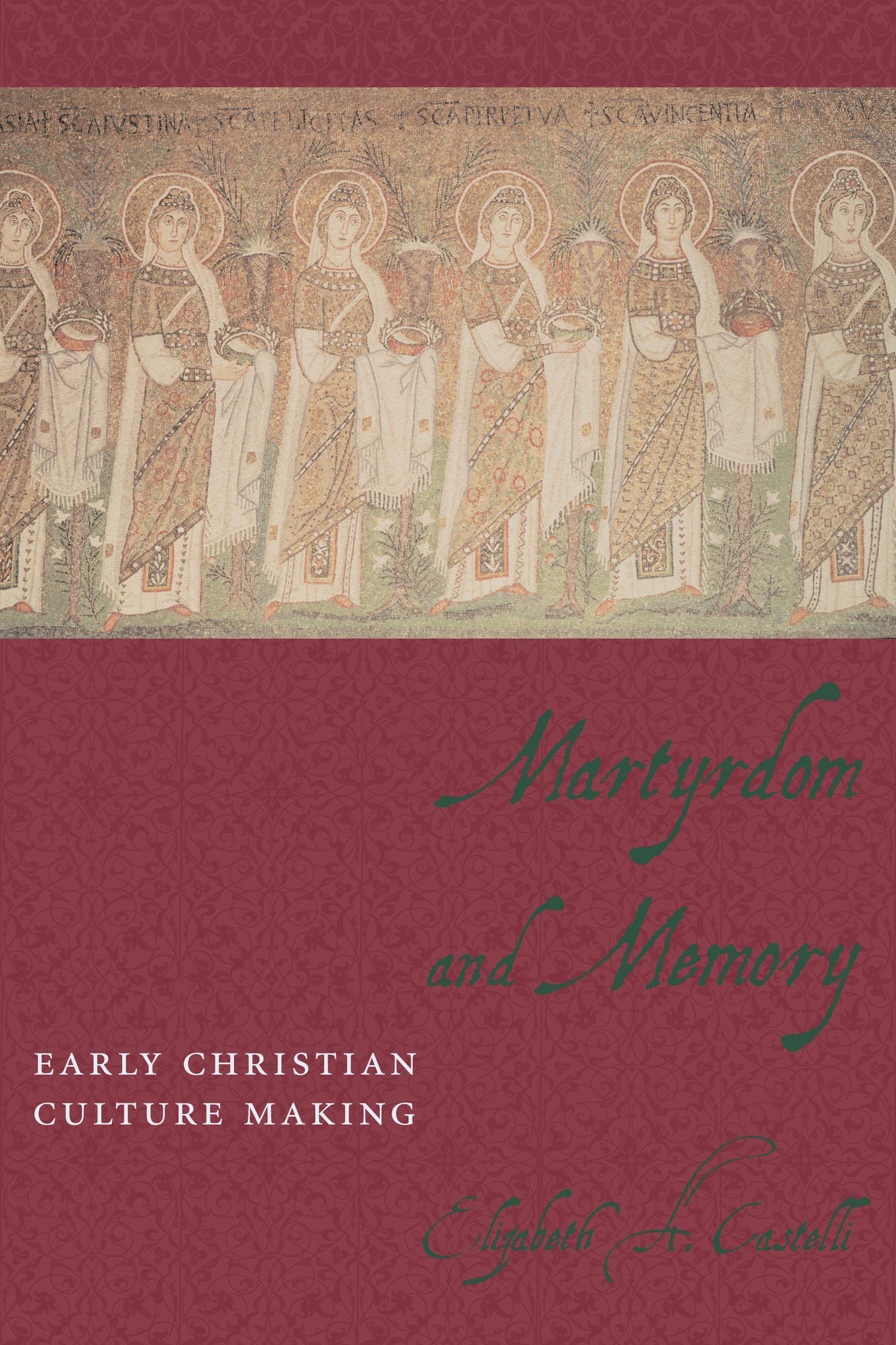 Abbildung von Castelli   Martyrdom and Memory   2004