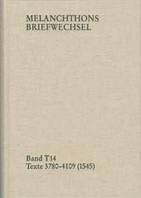 Abbildung von Melanchthon / Mundhenk | Melanchthons Briefwechsel / Band T 14: Texte 3780-4109 (1545) | 2013