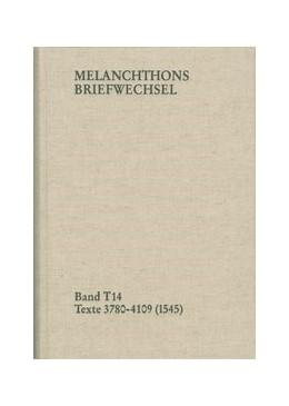 Abbildung von Melanchthon / Mundhenk | Melanchthons Briefwechsel / Band T 14: Texte 3780-4109 (1545) | 1. Auflage | 2013 | beck-shop.de