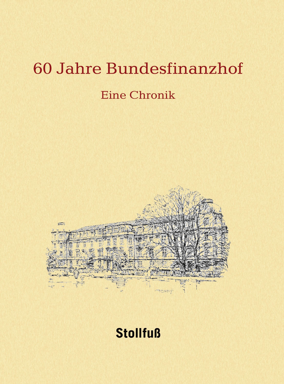 60 Jahre Bundesfinanzhof – Die Chronik, 2010 | Buch (Cover)