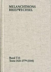 Abbildung von Melanchthon / Mundhenk | Melanchthons Briefwechsel / Band T 13: Texte 3421-3779 (1544) | 2012