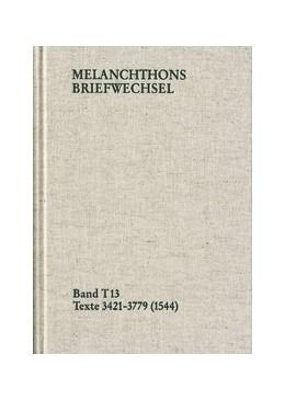 Abbildung von Melanchthon / Mundhenk | Melanchthons Briefwechsel / Band T 13: Texte 3421-3779 (1544) | 2012 | Band T 13: Texte 3421-3779 (15...