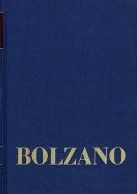 Abbildung von Bolzano / Berg | Bernard Bolzano Gesamtausgabe / Reihe II: Nachlaß. B. Wissenschaftliche Tagebücher. Band 15: Philosophische Tagebücher 1803-1810. Zweiter Teil | 2009