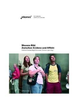 Abbildung von Boehm / Mersmann / Spies | Movens Bild. Zwischen Evidenz und Affekt | 2008
