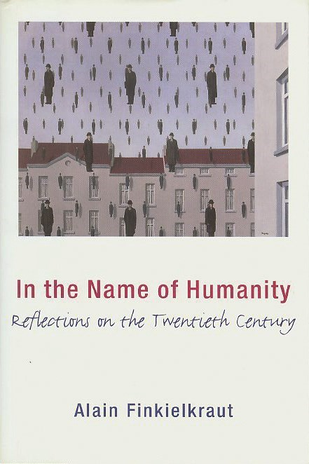 Abbildung von Finkielkraut | In the Name of Humanity | revised edition | 2000