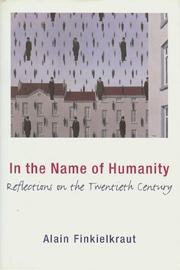 Abbildung von Finkielkraut | In the Name of Humanity | revised edition | 2000 | Reflections on the Twentieth C...
