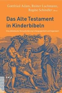 Das Alte Testament in Kinderbibeln   Adam / Lachmann / Schindler, 2003   Buch (Cover)