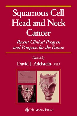 Abbildung von Adelstein | Squamous Cell Head and Neck Cancer | 2005 | Recent Clinical Progress and P...