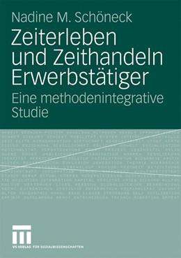 Abbildung von Schöneck | Zeiterleben und Zeithandeln Erwerbstätiger | 2009 | Eine methodenintegrative Studi...