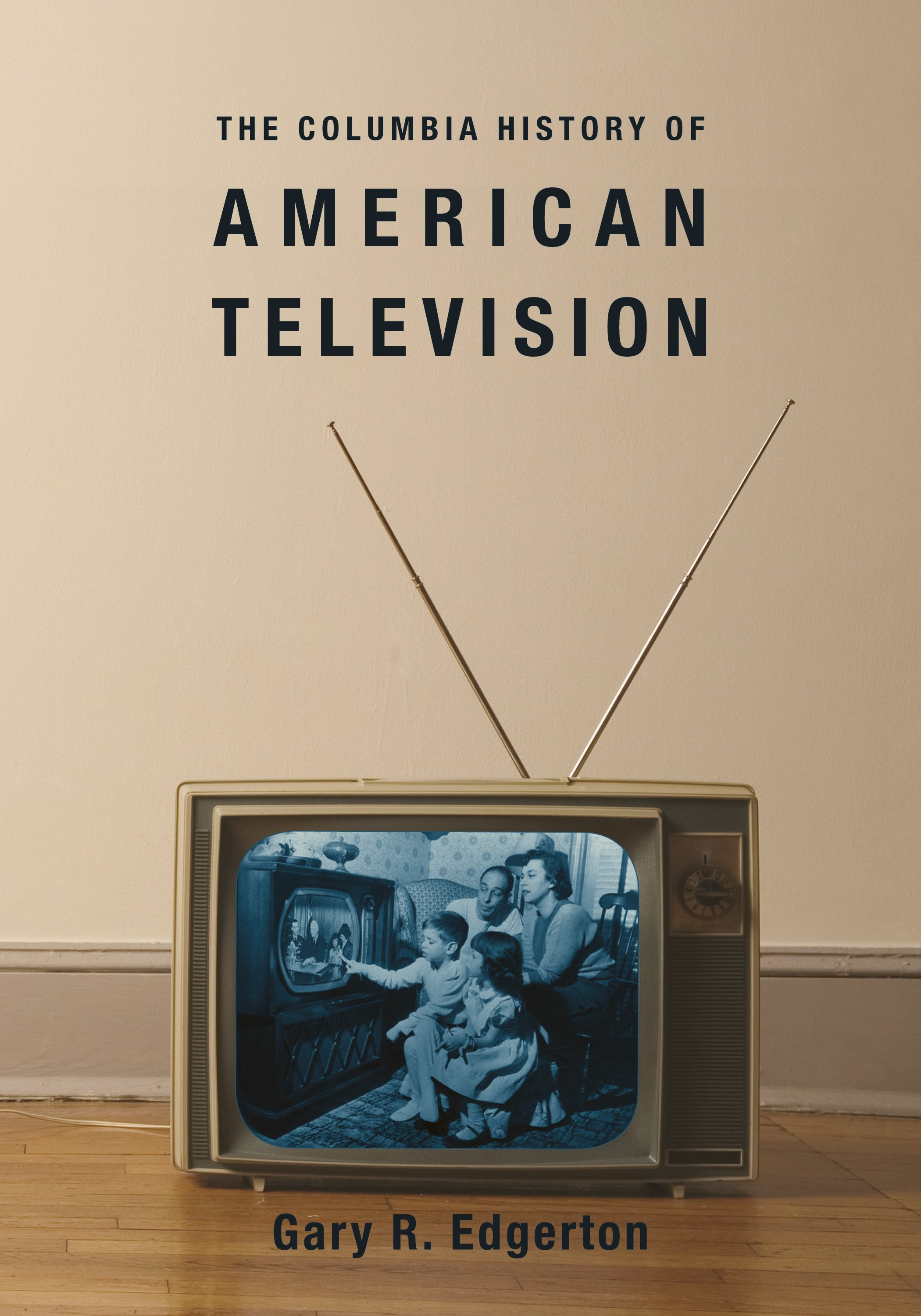Abbildung von Edgerton | The Columbia History of American Television | 2007