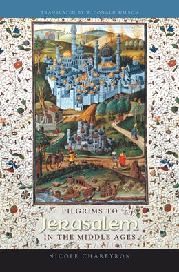 Abbildung von Chareyron | Pilgrims to Jerusalem in the Middle Ages | 2005