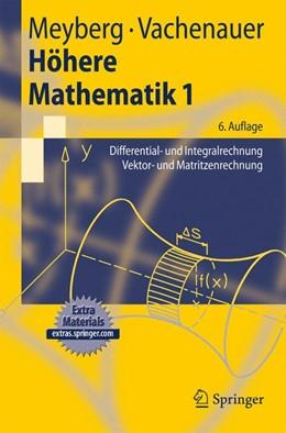 Abbildung von Meyberg / Vachenauer   Höhere Mathematik 1   6., korr. Aufl.   2003   Differential- und Integralrech...