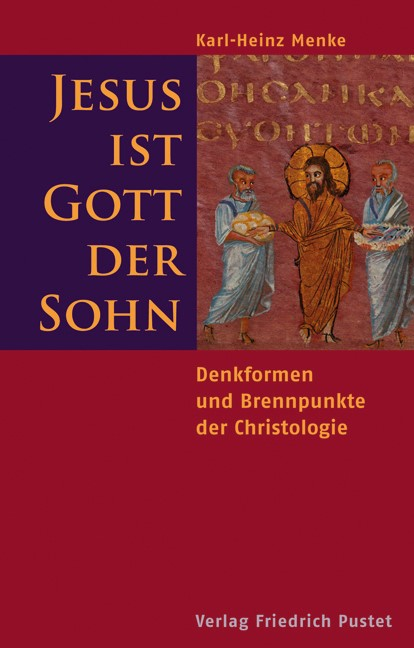 Abbildung von Menke | Jesus ist Gott der Sohn | 3., durchgeseh. Auflage | 2012