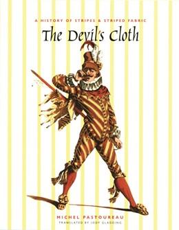 Abbildung von Pastoureau | The Devil's Cloth | 2001 | A History of Stripes and Strip...