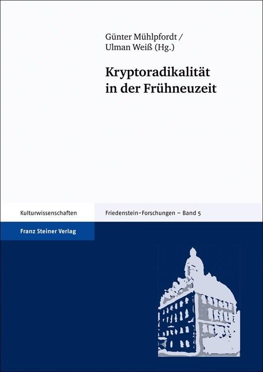 Kryptoradikalität in der Frühneuzeit | Mühlpfordt / Weiß, 2009 | Buch (Cover)