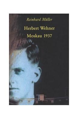 Abbildung von Müller   Herbert Wehner - Moskau 1937   2004