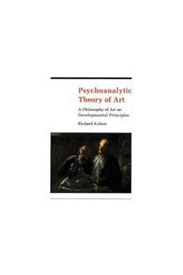 Abbildung von Kuhns   Psychoanalytic Theory of Art   1983   A Philosophy of Art on Develop...