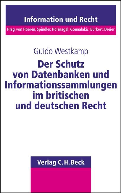 Der Schutz von Datenbanken und Informationssammlungen im britischen und deutschen Recht | Westkamp, 2002 | Buch (Cover)